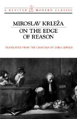 On the Edge of Reason by Miroslav Krleža