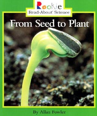 From Seed to Plant by Allan Fowler