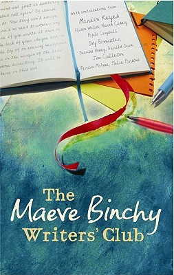 The Maeve Binchy's Writers' Club by Maeve Binchy