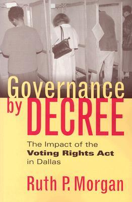 Governance by Decree: The Impact of the Voting Rights Act in Dallas