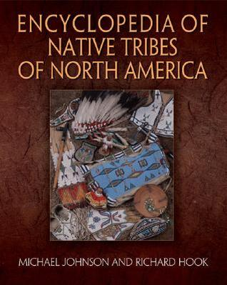 Encyclopedia of Native Tribes of North America by Michael Johnson