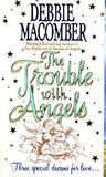 The Trouble with Angels (Angels Everywhere, #2)