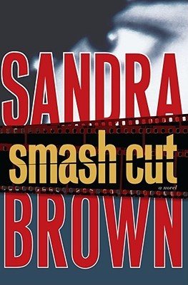 Smash Cut by Sandra Brown