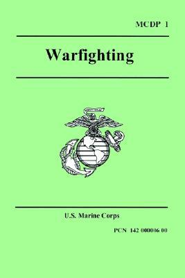 WARFIGHTING (Marine Corps Doctrinal Publication 1) by United States Marine Corps