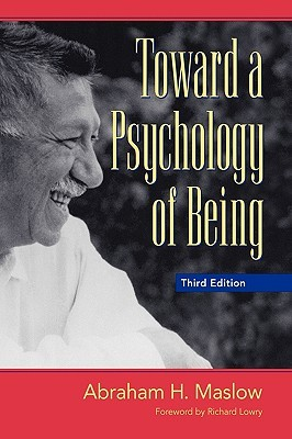 Toward a Psychology of Being by Abraham Harold Maslow