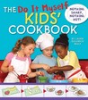 The Do It Myself Kids' Cookbook: Nothing Hot, Nothing Sharp