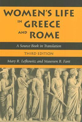 Women's Life in Greece and Rome by Mary R. Lefkowitz