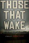 Those That Wake (Those That Wake, #1)