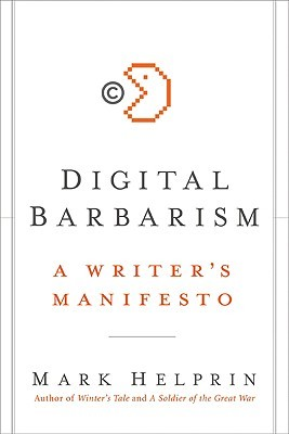 Digital Barbarism by Mark Helprin