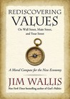 Rediscovering Values: On Wall Street, Main Street, and Your Street