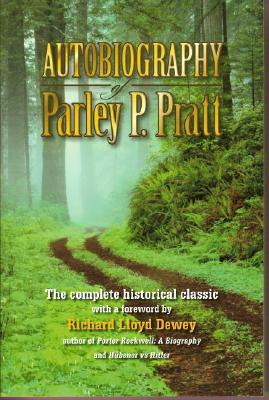 Autobiography of Parley P. Pratt by Richard Lloyd Dewey