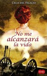 No Me Alcanzara la Vida = A Lifetime Is Not Enough