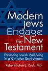 Modern Jews Engage the New Testament: Enhancing Jewish Well-Being in a Christian Environment