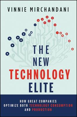The New Technology Elite by Vinnie Mirchandani