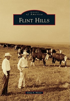Flint Hills by Greg A. Hoots