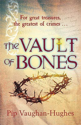The Vault of Bones by Pip Vaughan-Hughes