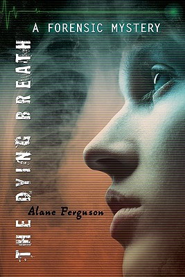 The Dying Breath by Alane Ferguson