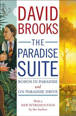 The Paradise Suite by David  Brooks