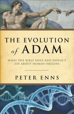 Evolution of Adam, The by Peter Enns