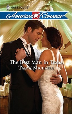 The Best Man In Texas by Tanya Michaels