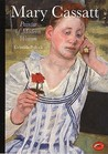 Mary Cassatt: Painter of Modern Women (World of Art)