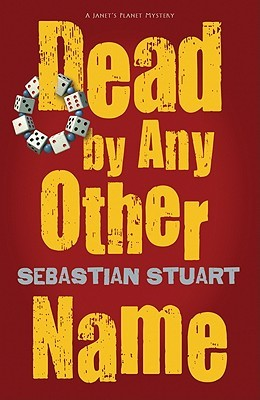 Dead by Any Other Name by Sebastian Stuart