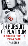 In Pursuit of Platinum by Vic Robbie