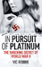 In Pursuit of Platinum: The...