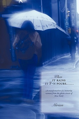 When It Rains It F-N Pours......: A Transformation of a Minority Woman from the Ghetto Streets of New York