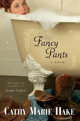 Fancy Pants by Cathy Marie Hake