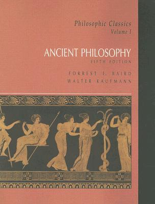 Ancient Philosophy by Forrest E. Baird