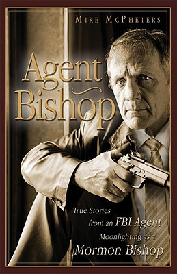 Agent Bishop by Mike McPheters