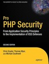 Pro PHP Security: From Application Security Principles to the Implementation of XSS Defenses