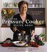 The Pressure Cooker Recipe Book: More Than 80 Different Recipies Using this Safe, Time-saving, and Energy-efficen