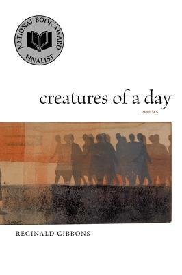 Creatures of a Day: Poems