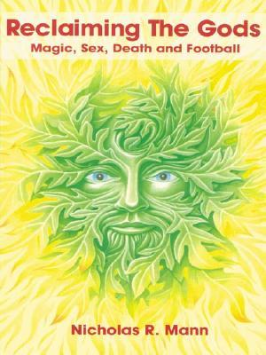 Reclaiming the Gods: Magic, Sex, Death and Football