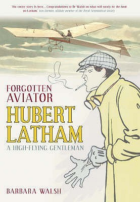 Forgotten Aviator Hubert Latham   A High Flying Gentleman