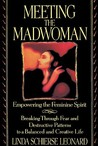 Meeting the Madwoman: Empowering the Feminine Spirit