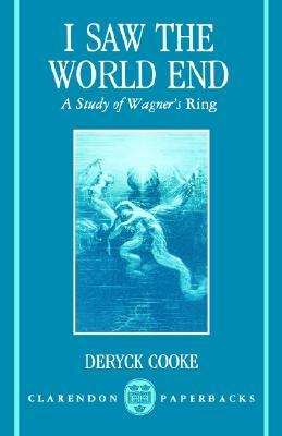 I Saw the World End by Deryck Cooke