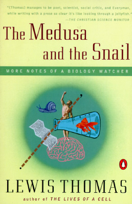 The Medusa and the Snail by Lewis Thomas