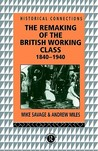The Remaking of the British Working Class: 1840-1940