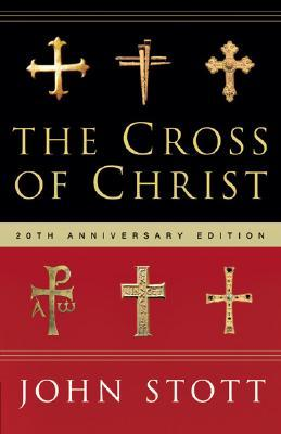 The Cross of Christ by John R.W. Stott