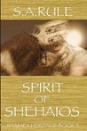 Spirit of Shehaios - Shaihen Heritage Book 3