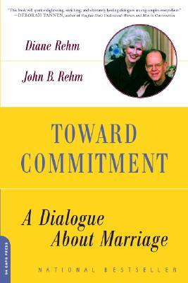 Toward Commitment by Diane Rehm