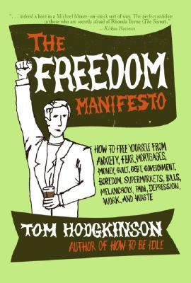 The Freedom Manifesto by Tom Hodgkinson