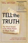Tell the Truth: The Whole Gospel to the Whole Person by Whole People