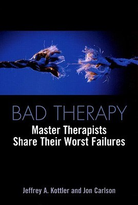 Bad Therapy by Jeffrey A. Kottler