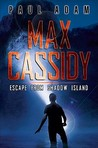 Escape from Shadow Island (Max Cassidy, #1)