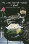 The Great Taste of Virginia Seafood: A Cookbook and Guide to Virginia Waters