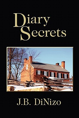 Diary Secrets by J.B. Dinizo